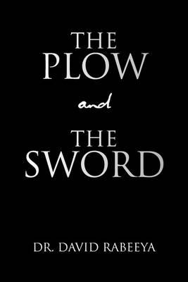 The Plow and the Sword by Rabbi David Rabeeya