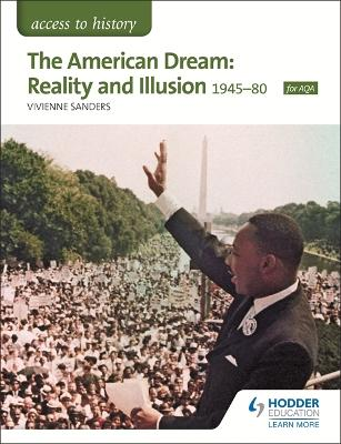 Access to History: The American Dream: Reality and Illusion, 1945-1980 for AQA by Vivienne Sanders