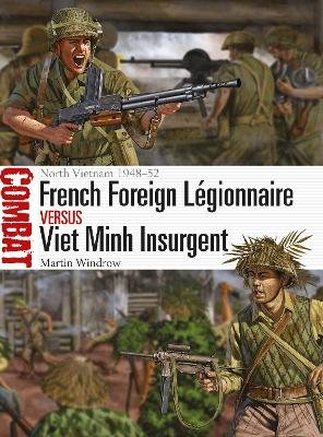 French Foreign Legionnaire vs Viet Minh Insurgent by Martin Windrow