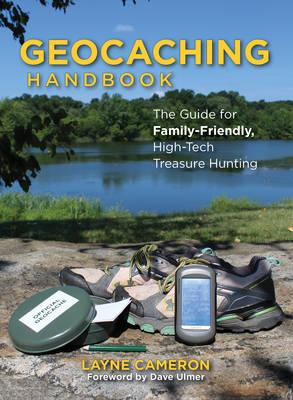 Geocaching Handbook by Layne Cameron