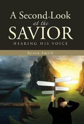 Second Look at the Savior by Byron Smith