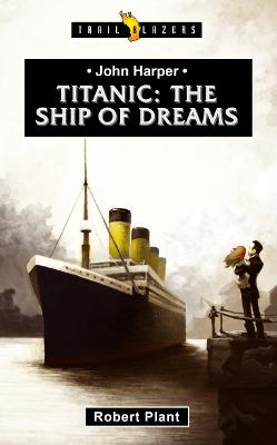 Titanic: The Ship of Dreams by Robert Plant