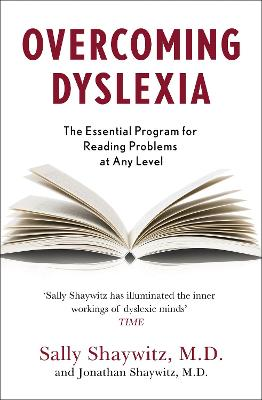 Overcoming Dyslexia: Second Edition, Completely Revised and Updated by Sally E. Shaywitz