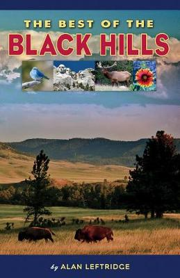 The Best of the Black Hills by Alan Leftridge