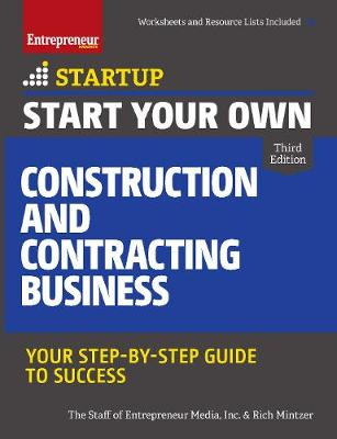Start Your Own Construction and Contracting Business by The Staff of Entrepreneur Media