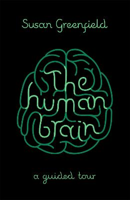 The Human Brain by Susan Greenfield