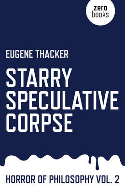 Starry Speculative Corpse by Eugene Thacker