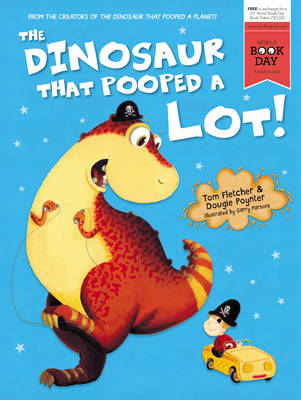 The Dinosaur That Pooped A Lot! by Tom Fletcher