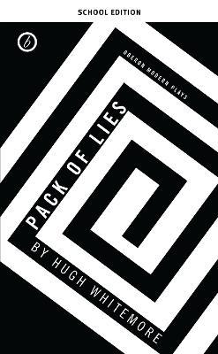 Pack of Lies: Schools by Hugh Whitemore