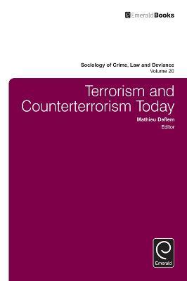 Terrorism and Counterterrorism Today by Mathieu Deflem