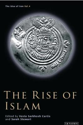 Rise of Islam by Vesta Sarkhosh Curtis