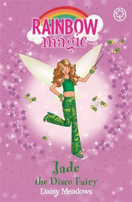 Rainbow Magic: Jade The Disco Fairy by Daisy Meadows