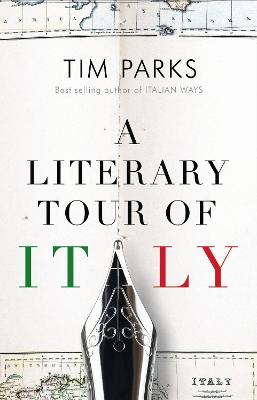 A Literary Tour of Italy by Tim Parks
