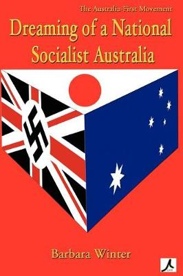 Australia First Movement and the Publicist, 1936-1942 by Barbara Winter