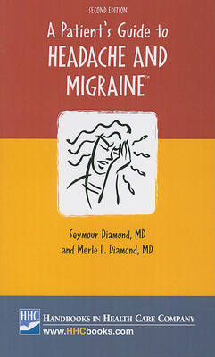 A Patient's Guide to Headache and Migraine by Dr Seymour Diamond