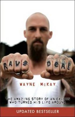 Raw Deal: The Amazing Story of an Ex-con Who Turned His Life Around by Wayne McKay