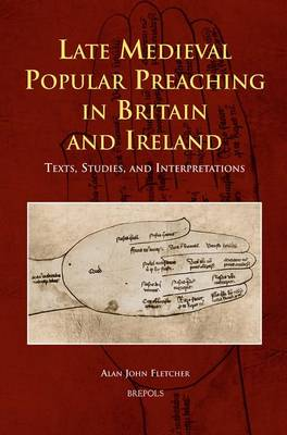 Late Medieval Popular Preaching in Britain and Ireland by Alan John Fletcher