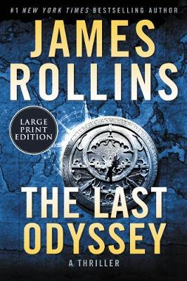 The Last Odyssey [Large Print] by James Rollins