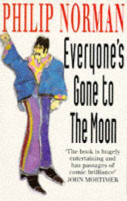 Everyone's Gone to the Moon by Philip Norman