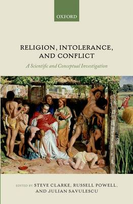 Religion, Intolerance, and Conflict by Steve Clarke
