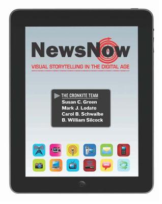 News Now: Visual Storytelling in the Digital Age by Susan Green