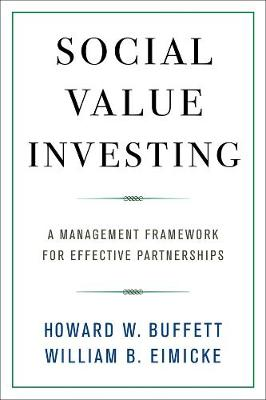 Social Value Investing: A Management Framework for Effective Partnerships by Howard W. Buffett