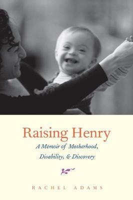 Raising Henry by Rachel Adams