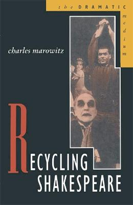 Recycling Shakespeare by Charles Marowitz