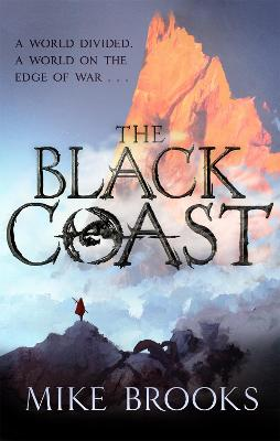 The Black Coast: The God-King Chronicles, Book 1 by Mike Brooks