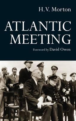 Atlantic Meeting by H. V. Morton