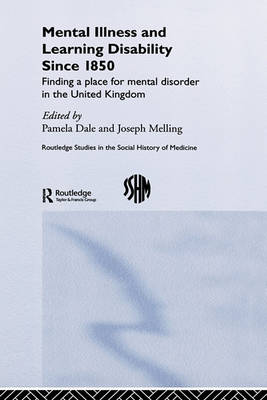 Mental Illness and Learning Disability Since 1850 by Pamela Dale
