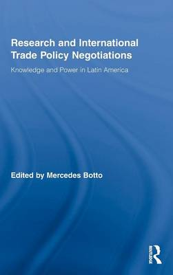Research and International Trade Policy Negotiations: Knowledge and Power in Latin America book