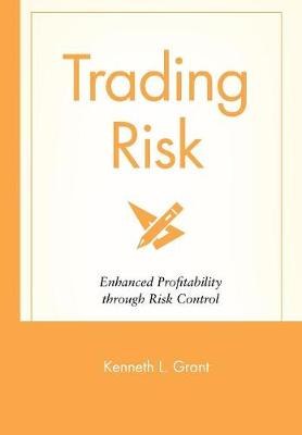 Trading Risk by Kenneth L. Grant