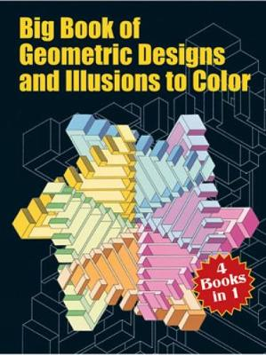 Big Book of Geometric Designs and Illusions to Color by Dover