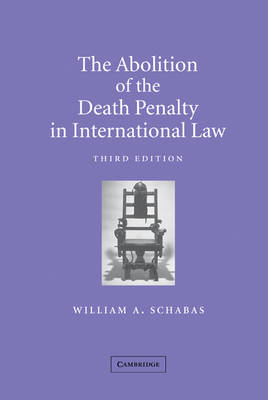 Abolition of the Death Penalty in International Law by William A. Schabas