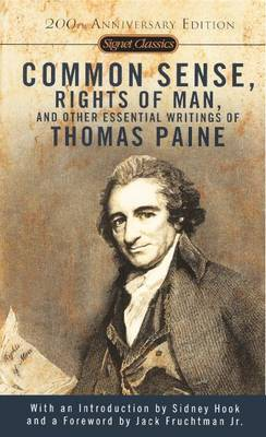 Common Sense, the Rights of Man, and Other Essential Writings of Thomas Paine by Thomas Paine