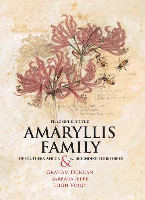 Field Guide to the Amaryllis Family of Southern Africa & Surrounding Territories book