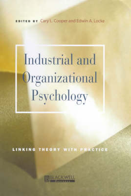 Industrial and Organizational Psychology: Linking Theory with Practice by Cary L. Cooper