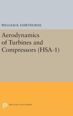 Aerodynamics of Turbines and Compressors. (HSA-1), Volume 1 by William R. Hawthorne