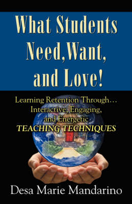 What Students Need, Want and Love! by Desa Marie Mandarino