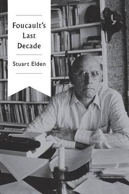 Foucault's Last Decade book