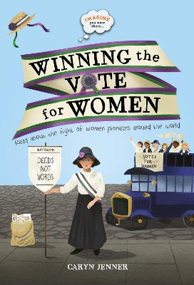 Imagine You Were There... Winning the Vote for Women book