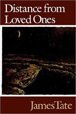 Distance from Loved Ones by James Tate