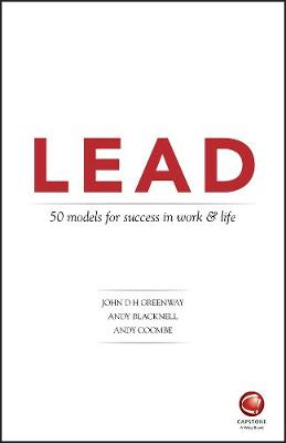LEAD: 50 models for success in work and life by John Greenway