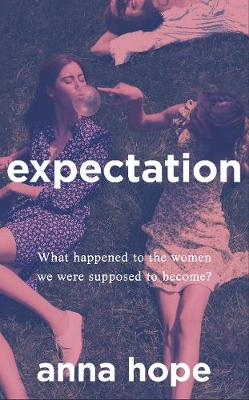 Expectation: The most razor-sharp and heartbreaking novel of the year by Anna Hope
