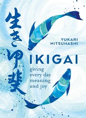Ikigai by Yukari Mitsuhashi