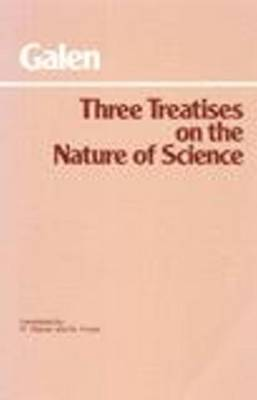 Three Treatises on the Nature of Science by Galen