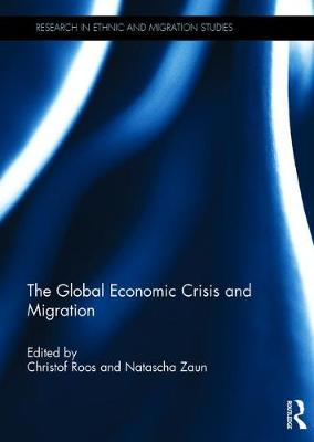The Global Economic Crisis and Migration by Christof Roos