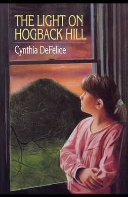 Light on Hogback Hill by Cynthia DeFelice