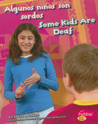 Algunos Ninos Son Sordos/Some Kids Are Deaf by Lola M. Schaefer